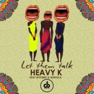 Heavy K - Let Them Talk ft. Ntombi & Niniola (Full Song)